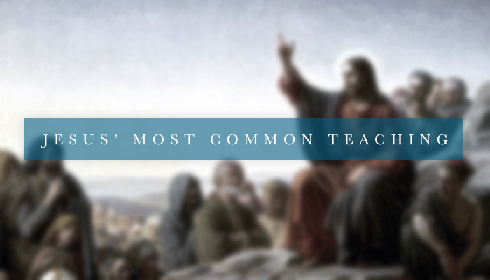 JESUS MOST COMMON TEACHING