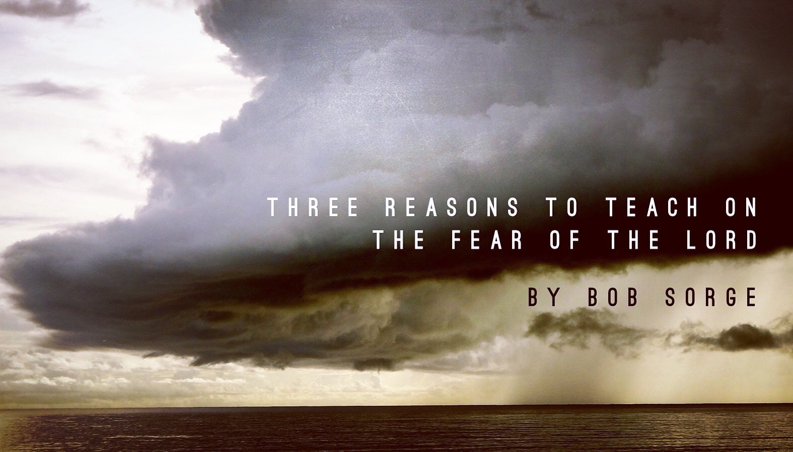 THREE REASONS TO TEACH ON THE FEAR OF THE LORD