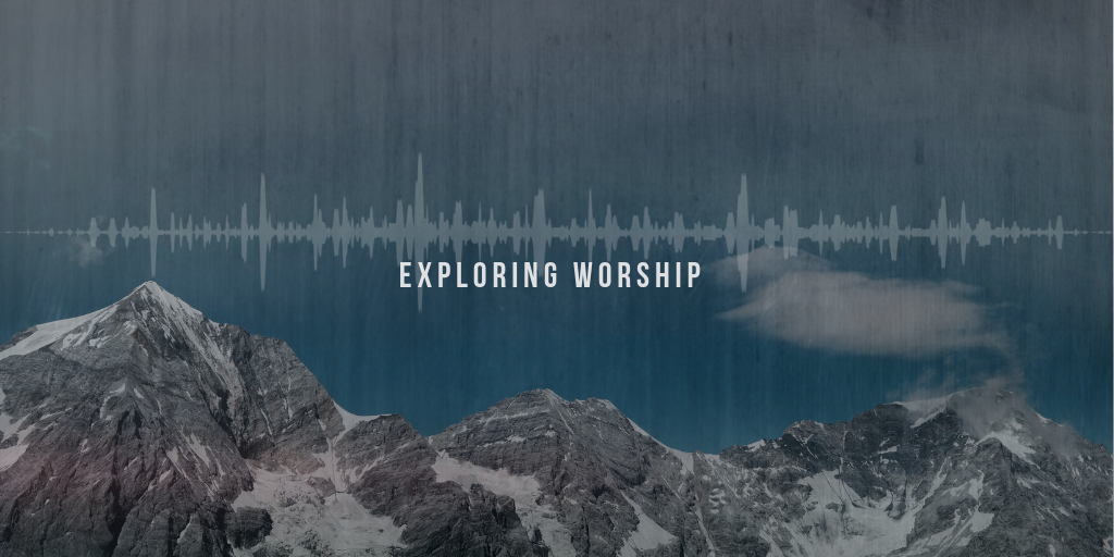 EXPLORING WORShIP bLOG (1)